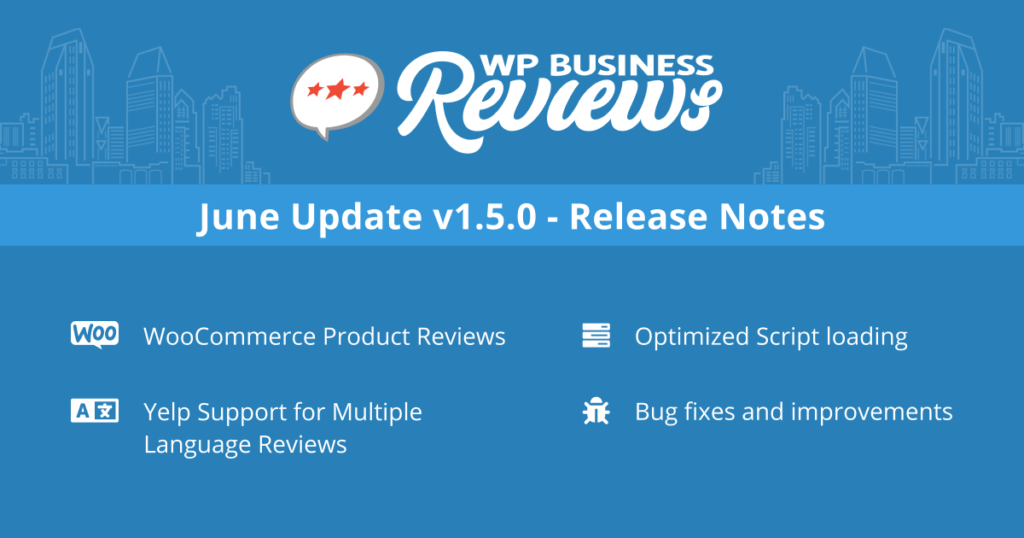 June Update v1.5.0 - Release Notice: WooCommerce Reviews, Yelp Support For Multiple Language Reviews, Optimized script loading, bug fixes and improvements.