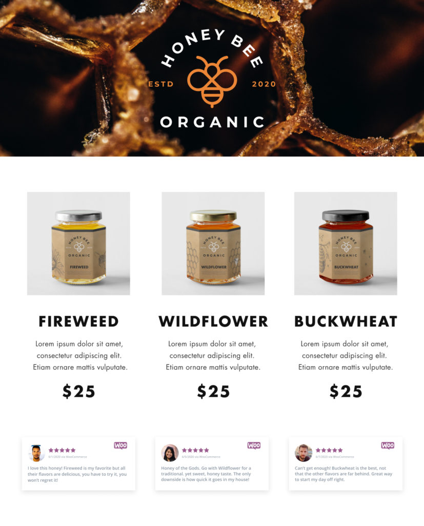 A fun brand created by the WP Business Reviews Designer to show off WooCommerce Product Reviews, Honey Bee Organic, has their product reviews from WooCommerce displayed below the products they highlight on their home page.