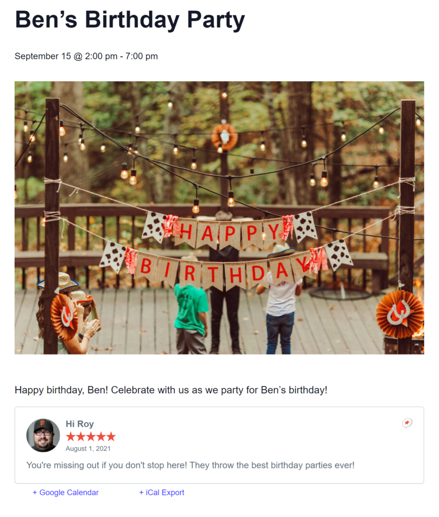 Roy says that this place throws the best birthday parties in a review embedded right below information about a birthday party.
